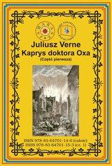 Kaprys doktora Oxa. Część pierwsza