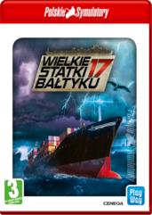 Polskie Symulatory: Wielkie statki Bałtyku 2017
