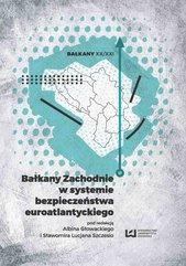 Bałkany Zachodnie w systemie bezpieczeństwa euroatlantyckiego