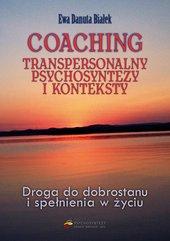Coaching transpersonalny. Psychosyntezy i konteksty