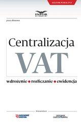Centralizacja VAT – Wdrożenie. Rozliczanie. Ewidencja