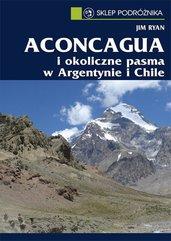 Aconcagua i okoliczne pasma w Argentynie i Chile