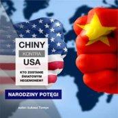 Chiny kontra USA. Kto zostanie światowym hegemonem? cz.1 Narodziny potęgi