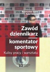 Zawód dziennikarz/komentator sportowy. Kulisy pracy i warsztatu