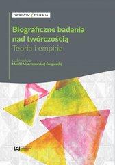 Biograficzne badania nad twórczością. Teoria i empiria