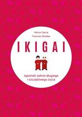 IKIGAI. Japoński sekret długiego i szczęśliwego życia