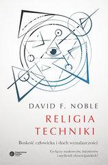 Religia techniki. Boskość człowieka i duch wynalazczości