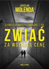Zwiać za wszelką cenę. Słynni uciekinierzy i emigranci z PRL