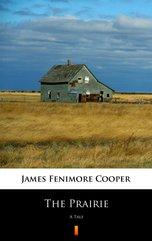The Prairie. A Tale