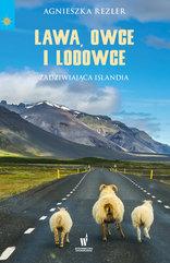 Lawa, owce i lodowce. Zadziwiająca Islandia