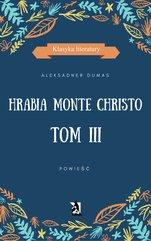 Hrabia Monte Christo. Tom III