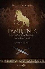 Pamiętnik mojej żołnierki na Kaukazie i niewoli u Szamila. Od 1844 do 1854