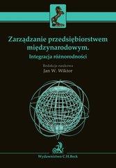Zarządzanie przedsiębiorstwem międzynarodowym. Integracja różnorodności