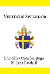 Encyklika Ojca Świętego bł. Jana Pawła II VERITATIS SPLENDOR