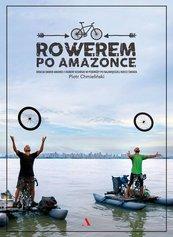 Rowerem po Amazonce. Bracia Dawid Andres i Hubert Kisiński w podróży po największej rzece świata