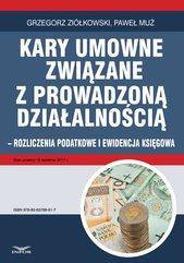 Kary umowne związane z prowadzoną działalnością gospodarczą - rozliczenia podatkowe i ewidencja księgowa