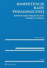 Kompetencje rady pedagogicznej. Komentarz praktyczny. Wzory uchwał z serii MERITUM