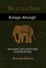 Księga dżungli. Wydanie dwujęzyczne ilustrowane