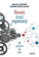 Rozwój teorii organizacji. Od systemu do sieci