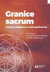 Granice sacrum. Wymiary religijności w myśli współczesnej
