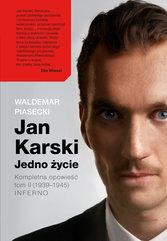 Jan Karski. Jedno życie (Tom II). Jan Karski. Jedno życie. Tom 2. Inferno. Inferno (1939–1945)