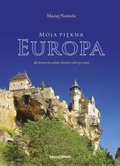 Moja piękna Europa . dla koneserów sztuki, historii i dobrego wina