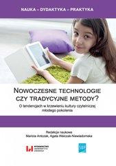 Nowoczesne technologie czy tradycyjne metody? O tendencjach w krzewieniu kultury czytelniczej młodego pokolenia