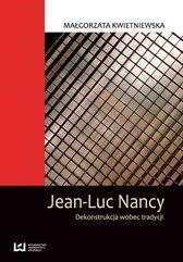 Jean-Luc Nancy. Dekonstrukcja wobec tradycji