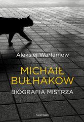 Michał Bułhakow. Biografia Mistrza