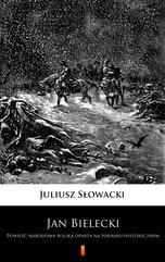 Jan Bielecki. Powieść narodowa polska oparta na podaniu historycznym