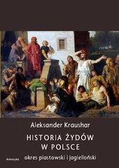 Historia Żydów w Polsce. Okres piastowski. Okres jagielloński