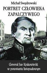Portret człowieka zapalczywego. Generał Jan Krukowiecki w powstaniu listopadowym