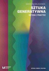Sztuka generatywna. Metoda i praktyki