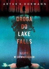 Droga do Lake Falls. Szepty w ciemnościach
