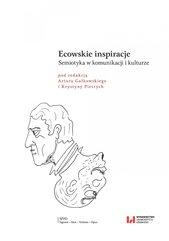 Ecowskie inspiracje. Semiotyka w komunikacji i kulturze