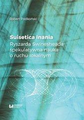 Suisetica Inania. Ryszarda Swinesheada spekulatywna nauka o ruchu lokalnym