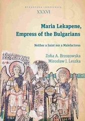Maria Lekapene, Empress of the Bulgarians. Neither a Saint nor a Malefactress