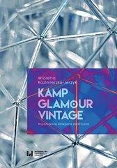 Kamp, glamour, vintage. Współczesne kategorie estetyczne