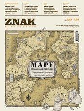 Miesięcznik ZNAK nr 758-759: Mapy objaśniają mi świat