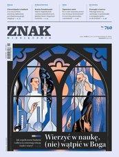 Miesięcznik ZNAK nr 760: Wierzyć w naukę, (nie) wątpić w Boga