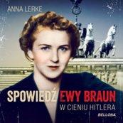Spowiedź Ewy Braun. W cieniu Hitlera