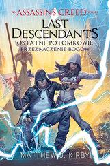 Assassin's Creed. Assassin's Creed: Last Descendants. Ostatni potomkowie. Przeznaczenie bogów