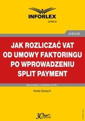 Jak rozliczać VAT od umowy faktoringu po wprowadzeniu split payment