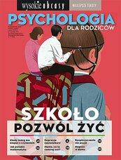 Psychologia dla rodziców. Wysokie Obcasy. Wydanie Specjalne 9/2018