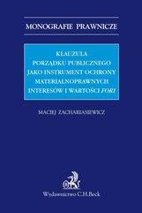 Klauzula porządku publicznego jako instrument ochrony materialnoprawnych interesów i wartości fori