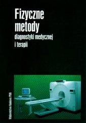 Fizyczne metody diagnostyki medycznej i terapii