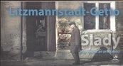 Litzmannstadt Getto Ślady