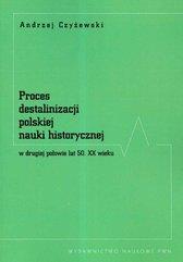 Proces destalinizacji polskiej nauki historycznej w drugiej połowie lat 50 XX wieku