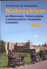 Motocyklem po Mazowszu Kielecczyźnie Lubelszczyźnie Księstwie Łowickim