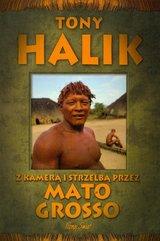 Z kamerą i strzelbą przez Mato Grosso Tony Halik